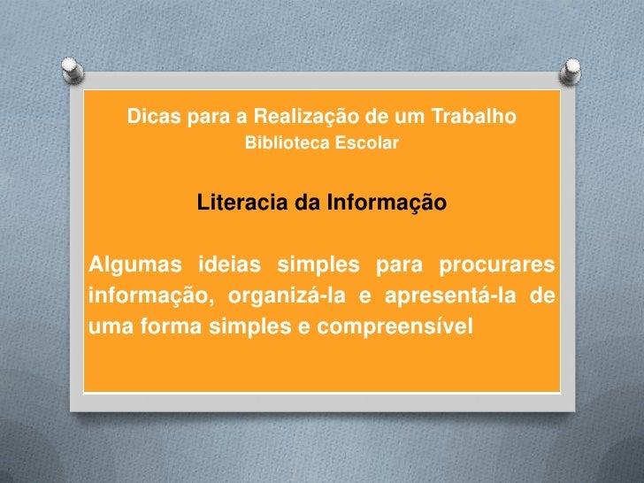 Dicas para a Realização de um Trabalho              Biblioteca Escolar         Literacia da InformaçãoAlgumas ideias simpl...