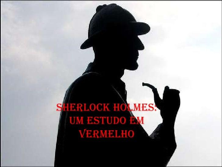 Sherlock Holmes:  Um estudo em   vermelho