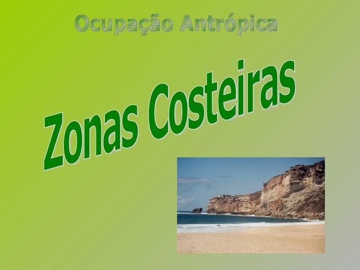 Zonas Costeiras Ocupação Antrópica