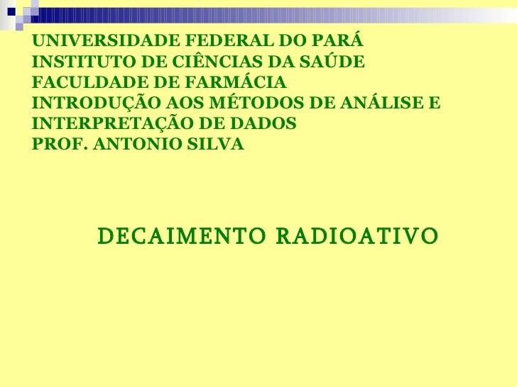 UNIVERSIDADE FEDERAL DO PARÁINSTITUTO DE CIÊNCIAS DA SAÚDEFACULDADE DE FARMÁCIAINTRODUÇÃO AOS MÉTODOS DE ANÁLISE EINTERPRE...