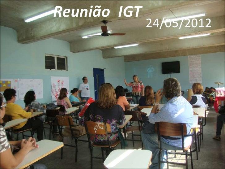 Reunião IGT              24/05/2012