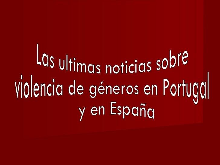 "EN PORTUGAL                   Jueves, 26 de Abril de 2012, 7h55.""Violência doméstica em debate amanhã no Hospital Pediátri..."