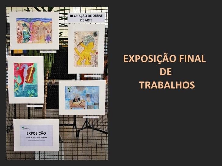 EXPOSIÇÃO FINAL       DE   TRABALHOS