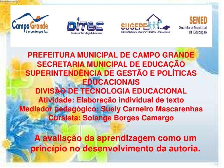 PREFEITURA MUNICIPAL DE CAMPO GRANDE    SECRETARIA MUNICIPAL DE EDUCAÇÃO SUPERINTENDÊNCIA DE GESTÃO E POLÍTICAS           ...