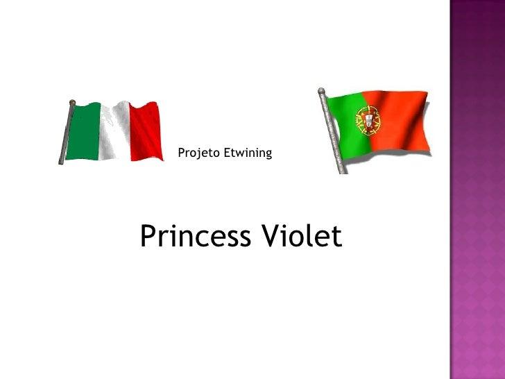 Projeto EtwiningPrincess Violet