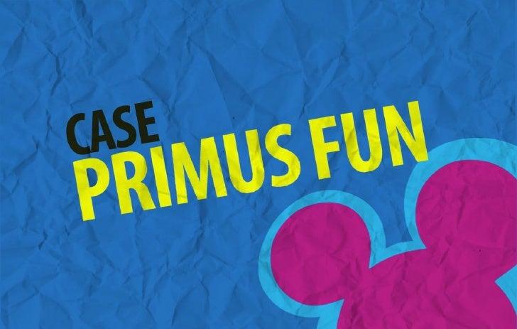CASE PRIMUS FUN