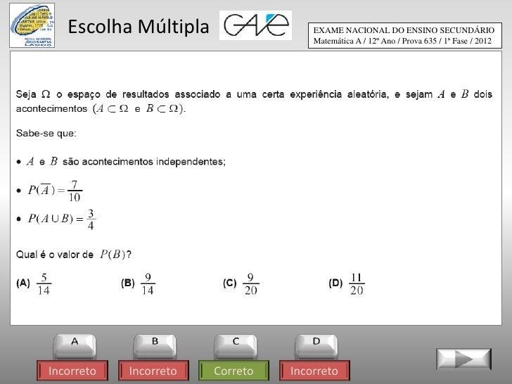 Escolha Múltipla                   EXAME NACIONAL DO ENSINO SECUNDÁRIO                                      Matemática A /...