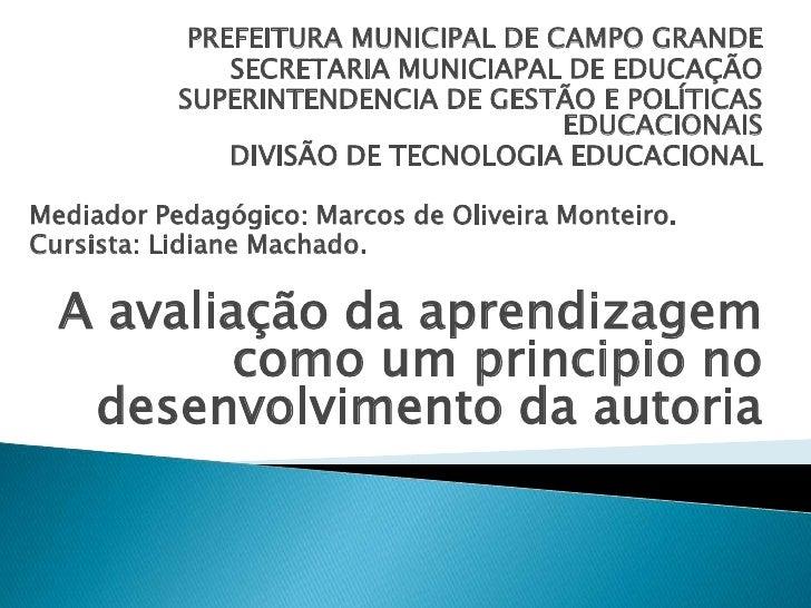 PREFEITURA MUNICIPAL DE CAMPO GRANDE               SECRETARIA MUNICIAPAL DE EDUCAÇÃO           SUPERINTENDENCIA DE GESTÃO ...