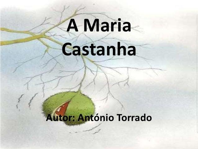 A Maria   CastanhaAutor: António Torrado