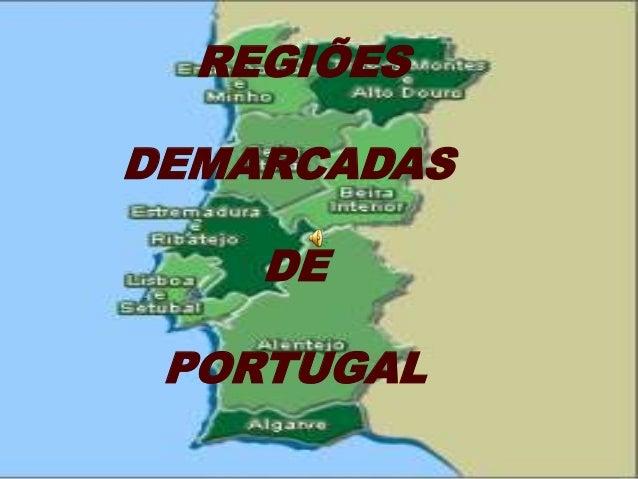 REGIÕESDEMARCADAS    DE PORTUGAL