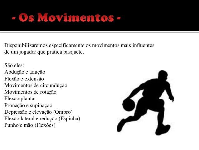 Descreveremos de acordo com movimentos próprios do basquete citandoexemplosIsométricasRepresentado por tensão ou contração...