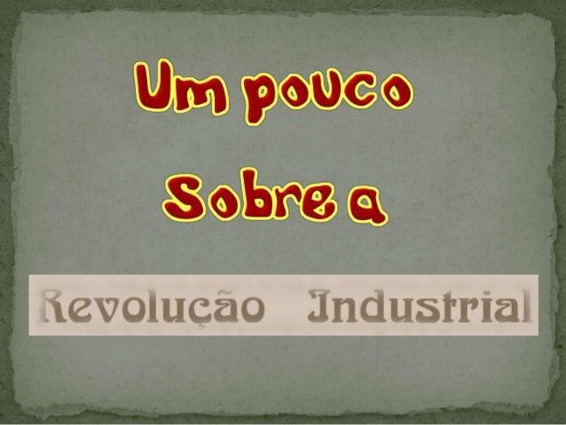  Antes da Revolução Industrial o tipo de produção de alguma  coisa de consumo durável (sapatos,mesas etc.) eram produzida...