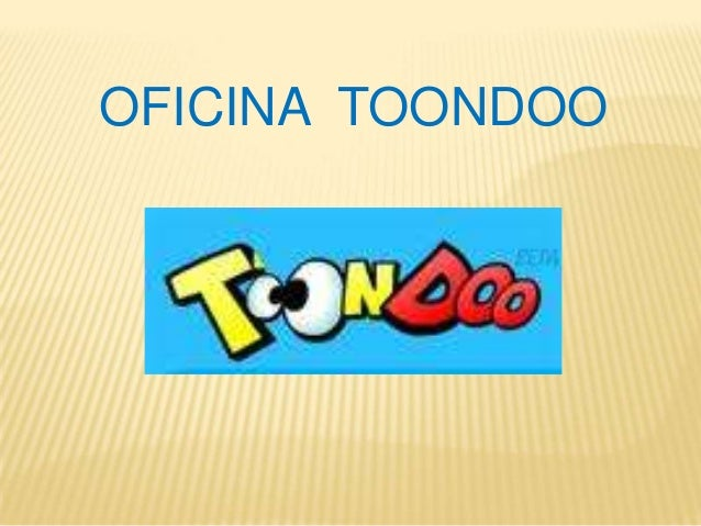 OFICINA TOONDOO