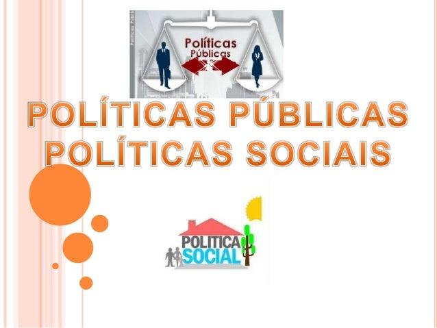 INTRODUÇÃO  Com um conceito claro de políticas públicas, todos   entendem a linguagem usada.  Vamos indicar alguns eleme...
