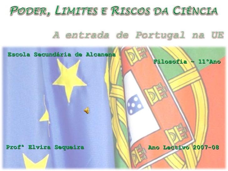 Escola Secundária de Alcanena Filosofia – 11ºAno Ano Lectivo 2007-08 Profª Elvira Sequeira