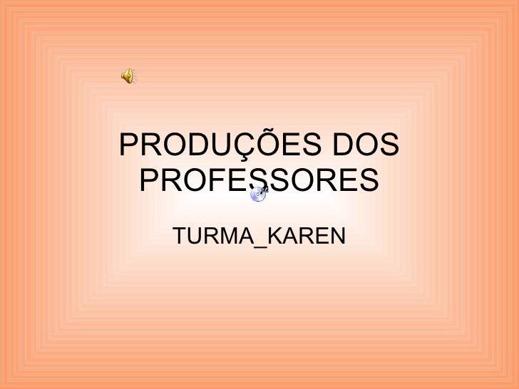 PRODUÇÕES DOS PROFESSORES TURMA_KAREN