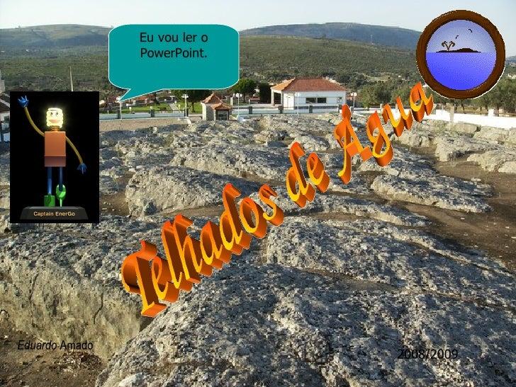 Telhados de Água Eduardo  Amado 2008/2009 Eu vou ler o PowerPoint.