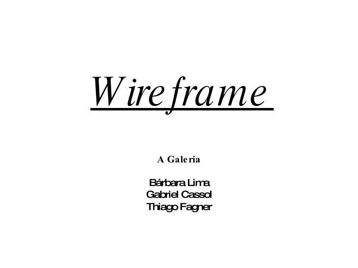 Wireframe A Galeria Bárbara Lima Gabriel Cassol Thiago Fagner
