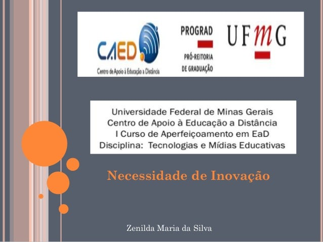 Necessidade de Inovação  Zenilda Maria da Silva