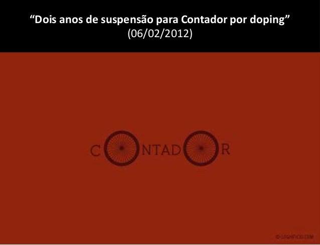"""""""Dois anos de suspensão para Contador por doping""""                   (06/02/2012)"""