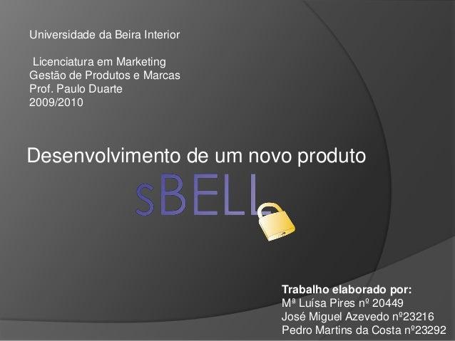 Universidade da Beira InteriorLicenciatura em MarketingGestão de Produtos e MarcasProf. Paulo Duarte2009/2010Desenvolvimen...