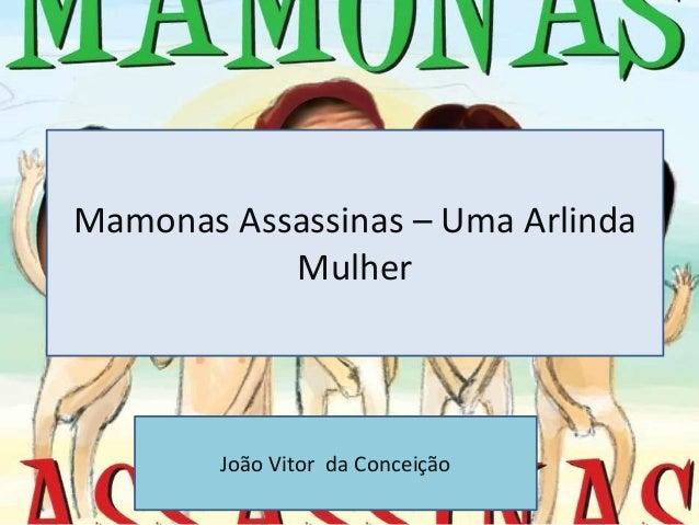 Mamonas Assassinas – Uma Arlinda           Mulher        João Vitor da Conceição
