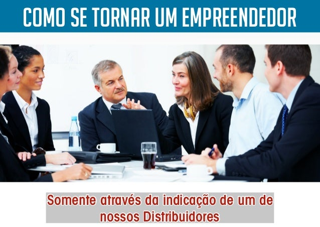 Como se tornar um empreendedor Somente através da indicação de um deSomente através da indicação de um deSomente através d...
