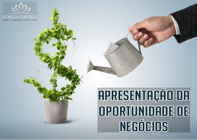 Apresentação daApresentação daApresentação da Oportunidade deOportunidade deOportunidade de NegóciosNegóciosNegócios