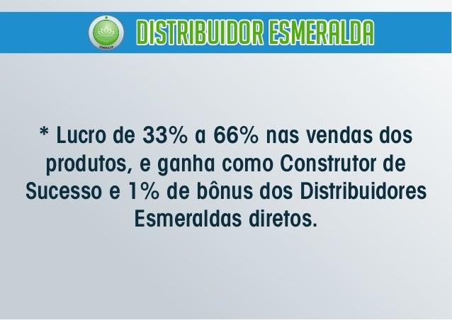 Distribuidor EsmeraldaDistribuidor EsmeraldaDistribuidor Esmeralda * Lucro de 33% a 66% nas vendas dos produtos, e ganha c...