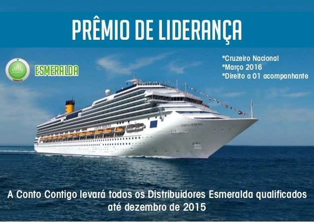 PRÊMIO de Liderança ESMERALDAESMERALDAESMERALDA A Conto Contigo levará todos os Distribuidores Esmeralda qualificados até d...