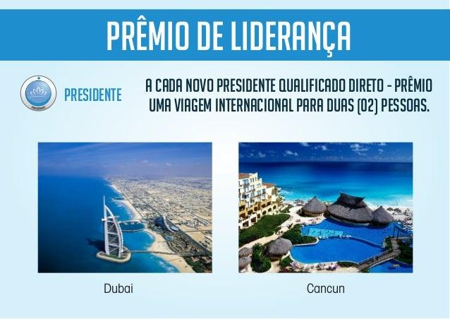 PRESIDENTE PRÊMIO De Liderança A CADA NOVO PRESIDENTE QUALIFICADO DIRETO - PRÊMIO UMA VIAGEM INTERNACIONAL PARA DUAS (02) ...