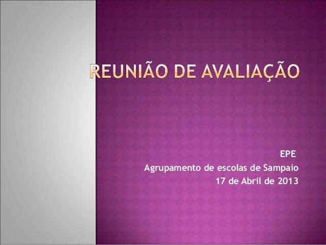 EPEAgrupamento de escolas de Sampaio              17 de Abril de 2013