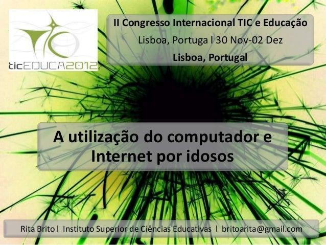 II Congresso Internacional TIC e Educação                                Lisboa, Portuga l 30 Nov-02 Dez                  ...