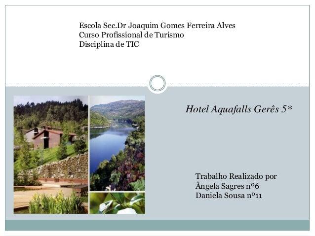 Escola Sec.Dr Joaquim Gomes Ferreira AlvesCurso Profissional de TurismoDisciplina de TICTrabalho Realizado porÂngela Sagre...