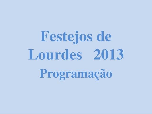 Festejos deLourdes 2013Programação