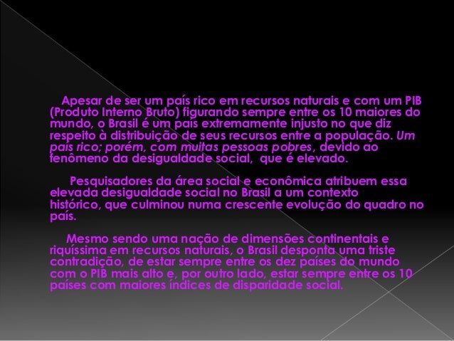 DESIGUALDADE SOCIAL NO BRASIL  Slide 3