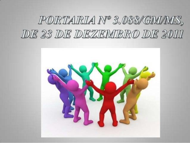 Considerando a Portaria nº 3.088/GM/MS, de23/12/2011, que institui a Rede, de AtençãoPsicossocial, para pessoas com sofrim...