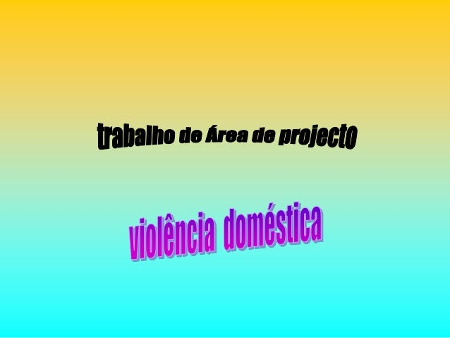 • Violência doméstica é a violência,explícita ou velada, praticada dentro decasa, usualmente entre parentes (maridoe mulhe...