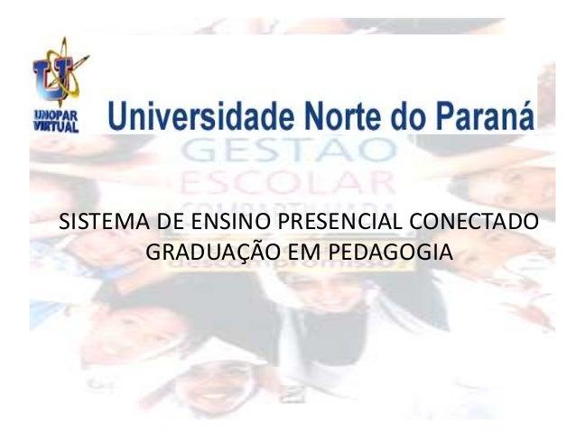 SISTEMA DE ENSINO PRESENCIAL CONECTADOGRADUAÇÃO EM PEDAGOGIA