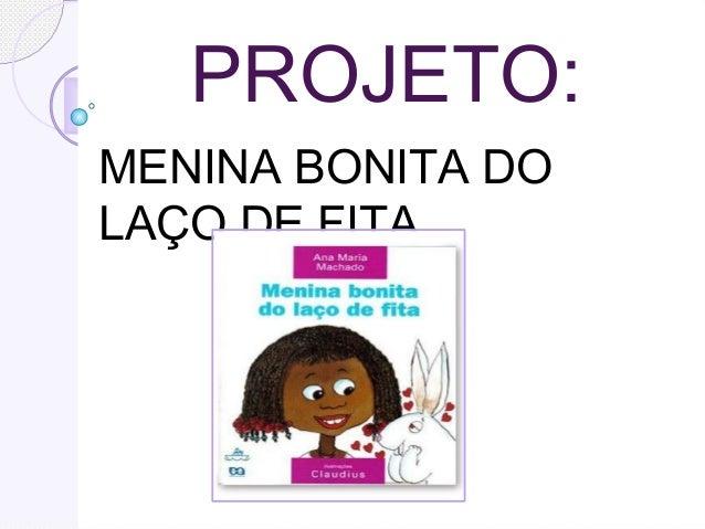 PROJETO:MENINA BONITA DOLAÇO DE FITA