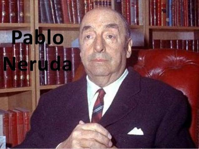 Pablo Neruda foi um poeta chileno, bem como um dos mais importantes poetas da língua castelhana do século XX e cônsul do C...