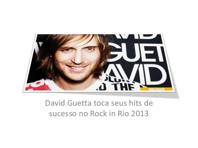 David Guetta toca seus hits de sucesso no Rock in Rio 2013