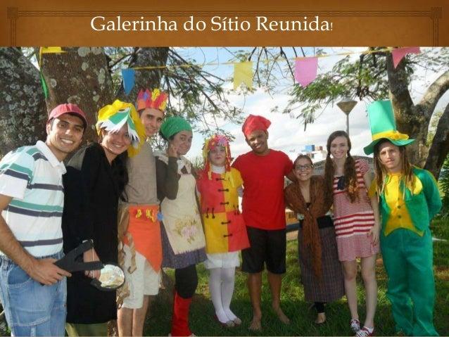 Galerinha do Sítio Reunida!