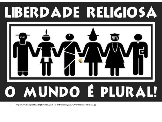 • http://www.dialogosdosul.org.br/websul/wp-content/uploads/2013/07/Diversidade-Religiosa.jpg