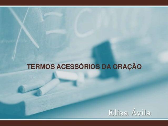 TERMOS ACESSÓRIOS DA ORAÇÃO  Elisa Ávila