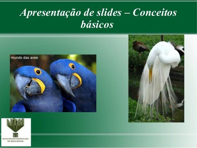 Apresentação de slides – Conceitos básicos