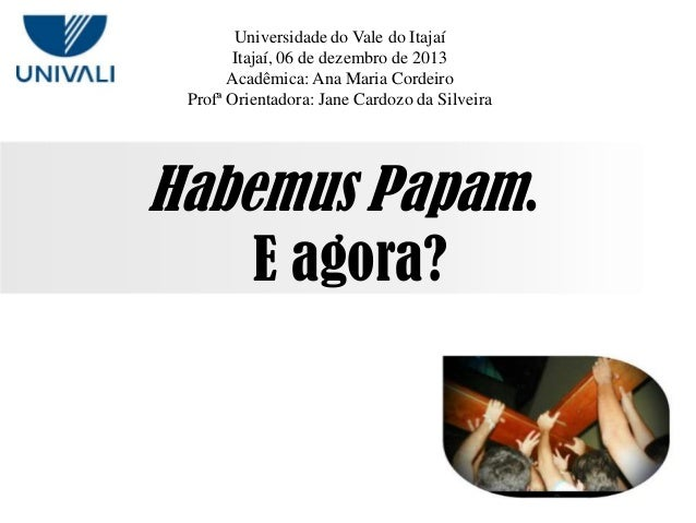 Universidade do Vale do Itajaí Itajaí, 06 de dezembro de 2013 Acadêmica: Ana Maria Cordeiro Profª Orientadora: Jane Cardoz...