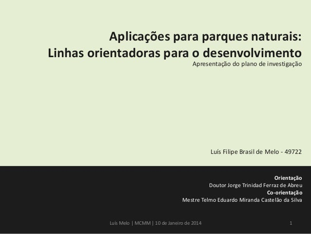 Aplicações para parques naturais: Linhas orientadoras para o desenvolvimento Apresentação do plano de investigação  Luís F...