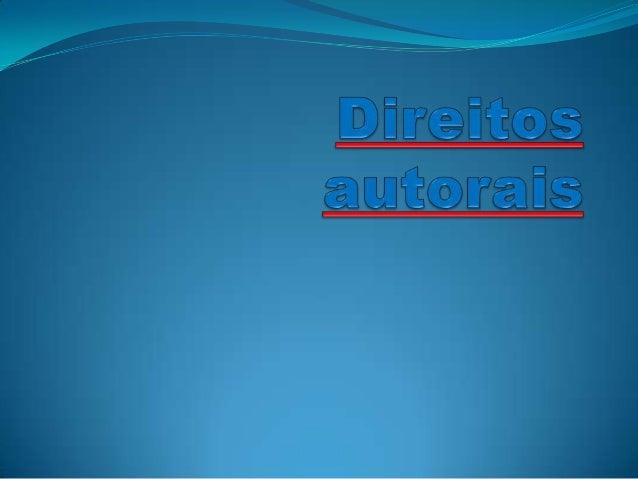 Direito autoral , direitos autorais ou direito de autor são as denominações empregadas em referencia ao rol dos autores so...