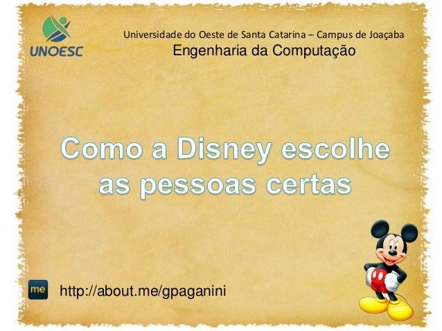 Universidade do Oeste de Santa Catarina – Campus de Joaçaba Engenharia da Computação http://about.me/gpaganini
